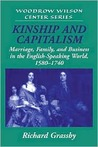 Kinship and Capitalism: Marriage, Family, and Business in the English-Speaking World, 1580 1740