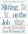 Sitting on the Job: How to Survive the Stresses of Sitting Down to Work, a Practical Handbook