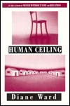 Human Ceiling by Diane Ward