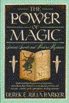 The Power Of Magic: Secrets And Mysteries Ancient And Modern