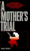 A Mother's Trial by Nancy  Wright
