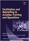 Facilitation and Debriefing in Aviation Training Aand Operations