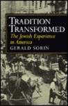 Tradition Transformed: The Jewish Experience In America
