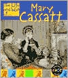 The Life and Work of Mary Cassatt by Ernestine Giesecke