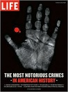 The Most Notorious Crimes in American History