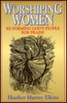 Worshiping Women: Re Forming God's People For Praise