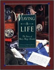 Weaving a Life: The Story of Mary Meigs Atwater