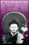 Apparitions of the Self: The Secret Autobiographies of a Tibetan Visionary: A Translation and Study of Jigme Lingpa's Dancing Moon in the Water and Dakki's Grand Secret-Talk