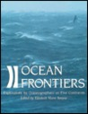 Ocean Frontiers: Explorations By Oceanographers On Five Continents