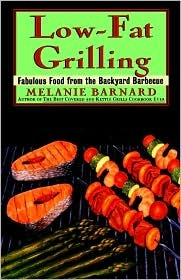 Low-Fat Grilling by Melanie Barnard