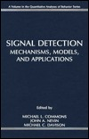 Signal Detection: Mechanisms, Models, and Applications
