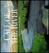 Call Of The River: Writings And Photographs