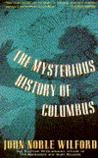 Mysterious History of Columbus: An Exploration of the Man, the Myth, the Legacy