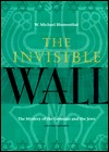Invisible Wall by W. Michael Blumenthal