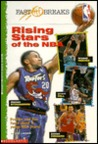 Rising Stars of the NBA:  Profiles and Fun Facts About 9 Young NBA Stars!  (NBA Fast Breaks Series)