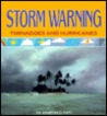 Storm Warning: Tornadoes and Hurricanes