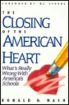 The Closing of the American Heart: What's Really Wrong with America's Schools