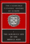 Agrarian Life of the Middle Ages (The Cambridge Economic History of Europe from the Decline of the Roman Empire, Volume 1)