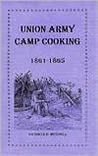 Union Army Camp Cooking (Patricia B. Mitchell Foodways Publications)