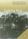 Fighting Back (World Almanac Library of the Holocaust)