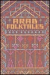 Arab Folktales (Pantheon Fairy Tale and Folklore Library)