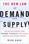 The New Law of Demand and Supply: The Revolutionary New Demand Strategy for Faster Growth and Higher Profits
