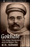 Gokhale: The Indian Moderates and the British Raj