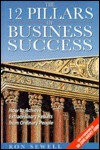 The 12 Pillars of Business Success: How to Achieve Extraordinary Results from Ordinary People