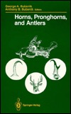 Horns, Pronghorns, and Antlers: Evolution, Morphology, Physiology, and Social Significance