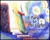 I Turn to the Light: A Book of Healing Affirmations