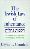 The Jewish Law Of Inheritance: Problems & Solutions In Making A Jewish Will