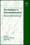 Developments in Telecommunications: Between Global and Local