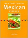 Mexican Kitchen (World Cook's Collection)
