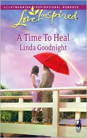 A Time to Heal by Linda Goodnight