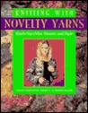 Knitting with Novelty Yarns: Exploring Color, Texture and Style
