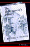 The Headmaster's Papers by Richard A. Hawley
