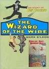 The Wizard Of The Wire: The Story Of Con Colleano