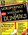 WordPerfect? 7 for Windows? 95 for Dummies?