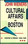 Cultural Affairs in Boston: Poetry and Prose, 1956-1985