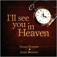 I'll See You in Heaven