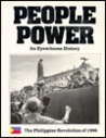 People Power: An Eyewitness History : The Philippine Revolution of 1986