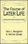 The Course Of Later Life: Research And Reflections