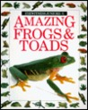 Amazing Frogs and Toads (Eyewitness Junior)
