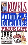 Kovels' Antiques & Collectibles Price List - 1995 by Ralph Kovel
