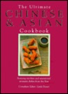 The Ultimate Chinese and Asian Cookbook: The Defintive Cook's Collection - 400 Step-by-step Recipes