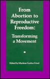 From Abortion to Reproductive Freedom by Marlene Gerber Fried