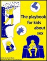 The Playbook For Kids About Sex