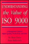 Understanding the Value of ISO 9000: A Management Guide to Higher Quality, Productivity, and Sales