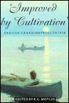 Improved by Cultivation: English-Canadian Prose to 1914