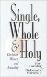 Single, Whole and Holy: Christian Women and Sexuality
